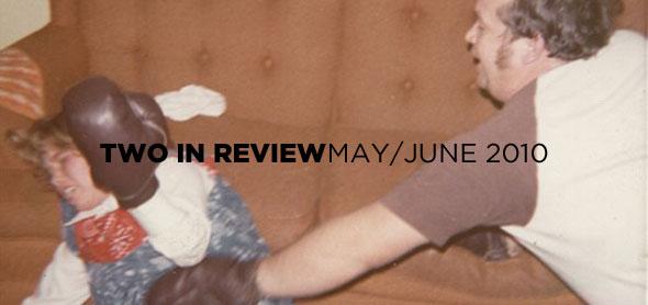 two in review: may/june 2010