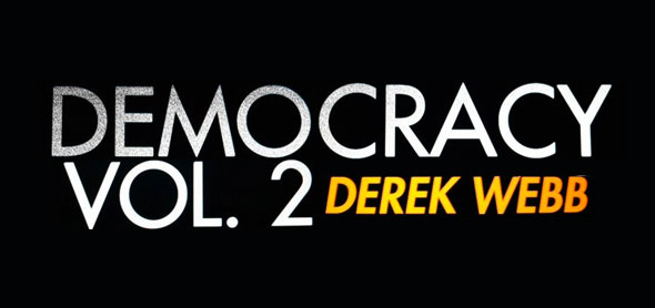 derek webb democracy volume 2