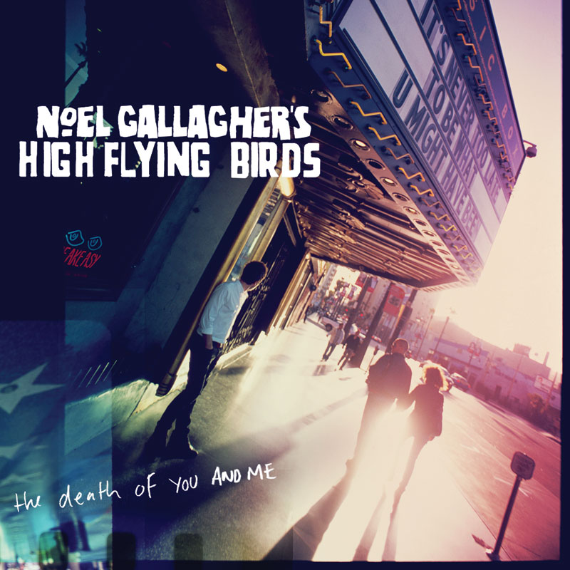 noel gallagher's high flying birds the death of you and me