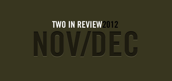 2 in review: november/december 2012