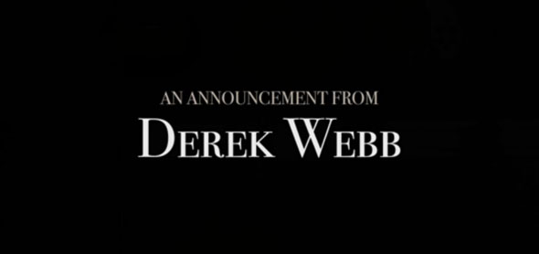 derek webb i was wrong, i'm sorry and i love you