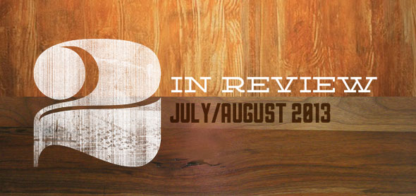 two in review: july/august 2013