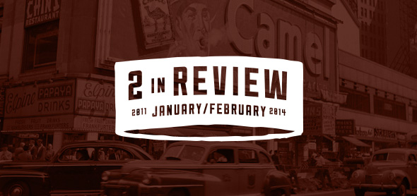 two in review: january/february 2014