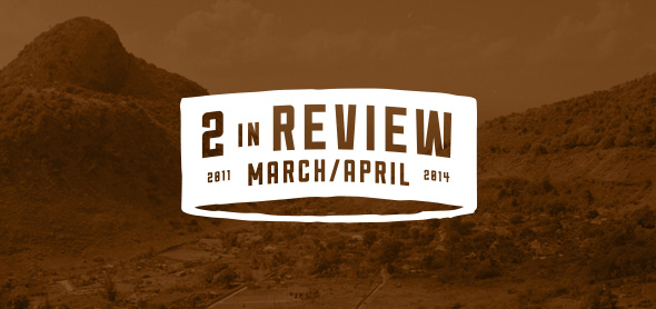 two in review: march/april 2014