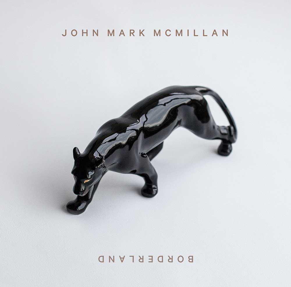 john mark mcmillan borderland
