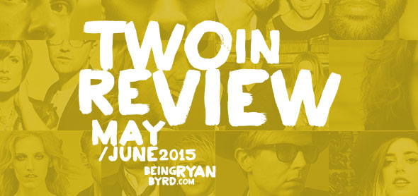 two in review may june 2015