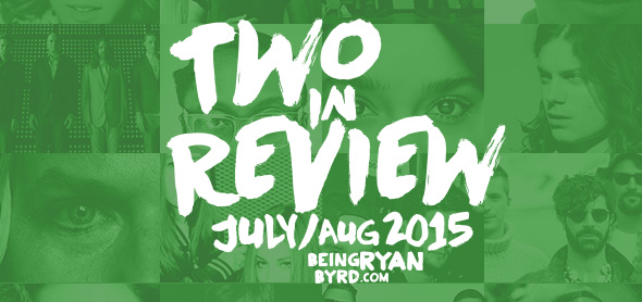 two in review: july/august 2015