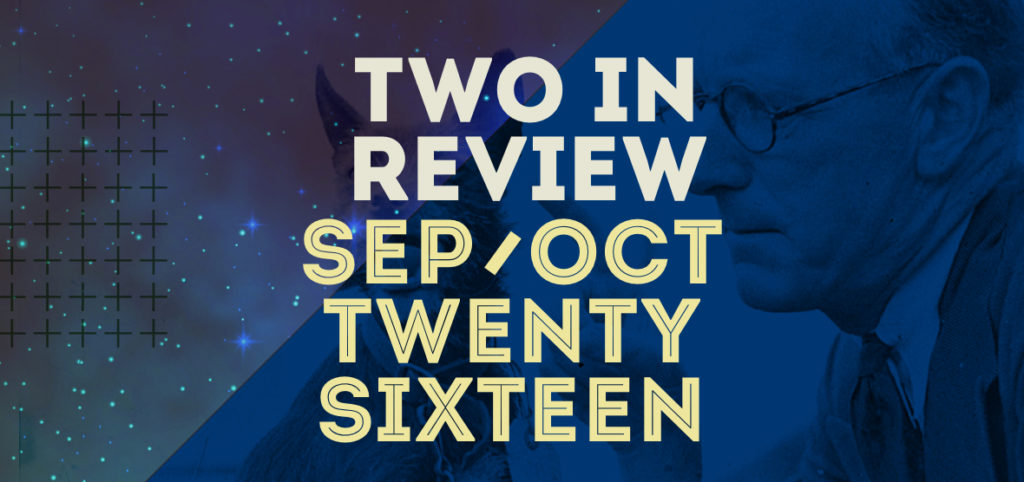 september/october 2016 two in review