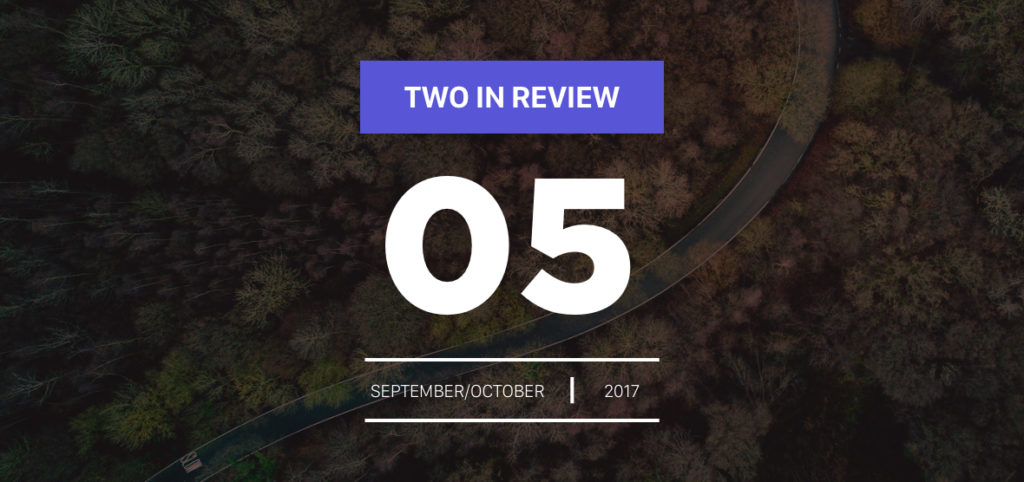 Two in Review: September/October
